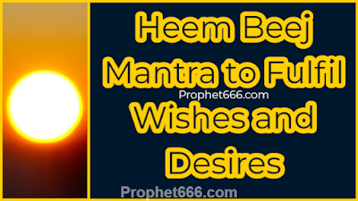 Heem Beej Mantra to make wishes come true