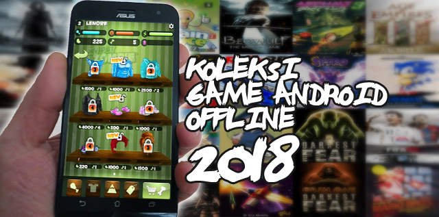 Game Offline Modifikasi (Mod) di Android 2018, Edisi Gak Bikin Bosen!!