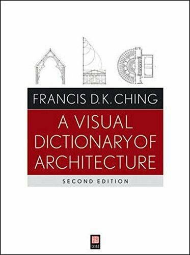 Ching Francis D. K.-A Visual Dictionary Of Architecture PDF