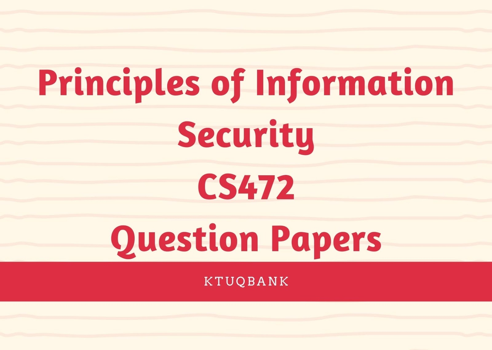 Principles of Information Security | CS472 | Question Papers (2015 batch)