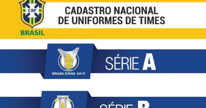 CBF divulga o Cadastro Nacional de Uniformes de 2017 - Show de Camisas b5e619dda9590