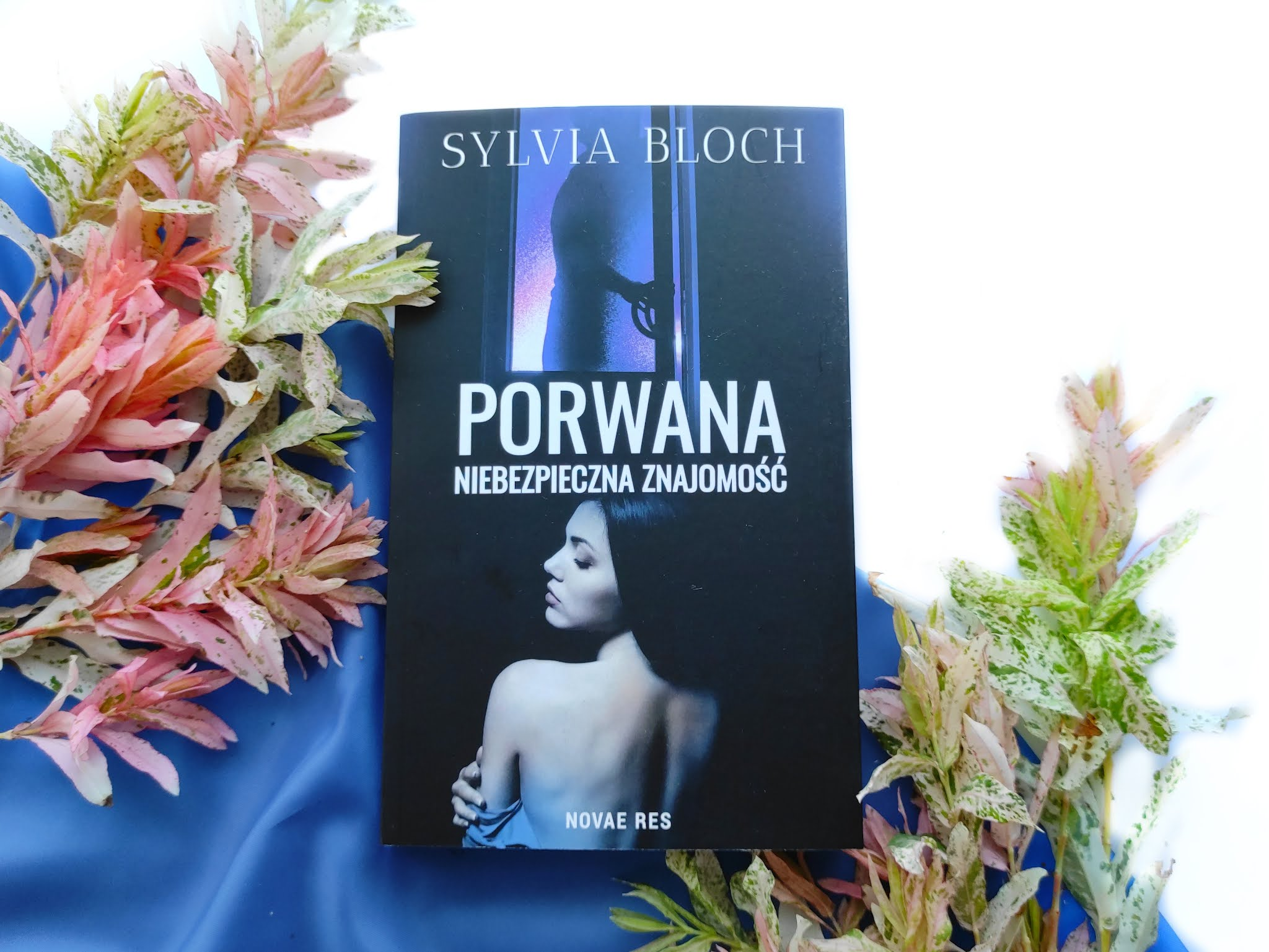 """""""Porwana. Niebezpieczna znajomość"""", Sylvia Bloch"""