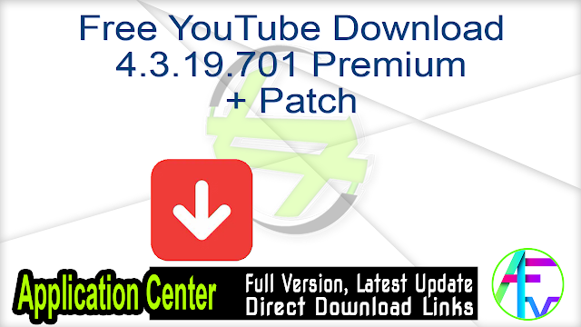 Free YouTube Download 4.3.19.701 Premium + Patch