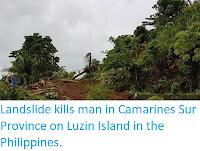 http://sciencythoughts.blogspot.co.uk/2017/11/landslide-kills-man-in-camarines-sur.html