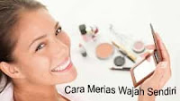 Cara Make Up Wajah Sendiri Tanpa Ke Salon