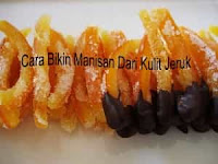 Cara Mengolah Kulit Jeruk Mandarin - Sunkist Menjadi Manisan