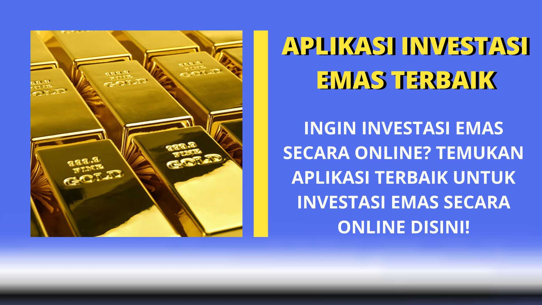 Aplikasi Investasi Emas Online Terbaik 2021