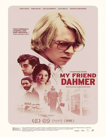 Poster Of Hollywood Film Watch Online My Friend Dahmer 2017 Full Movie Download Free Watch Online 300MB