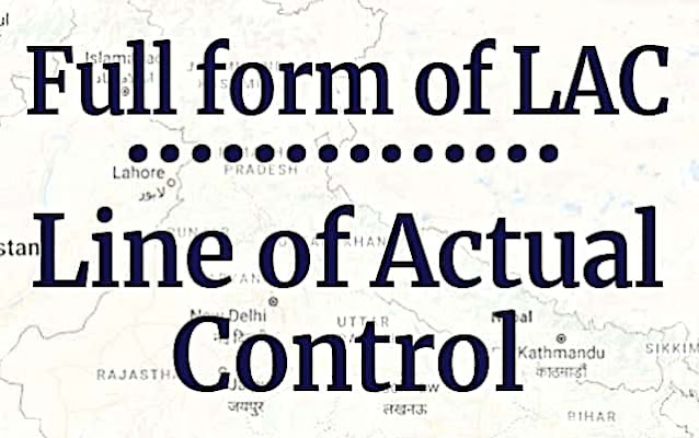 Full form of LAC - Line of Actual Control