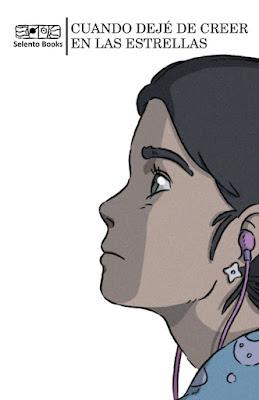 LIBRO - Cuando dejé de creer en las estrellas Selento Books (Noviembre 2017) Literatura - Juvenil - Novela - Romántica - Fantasia COMPRAR ESTE LIBRO EN AMAZON ESPAÑA