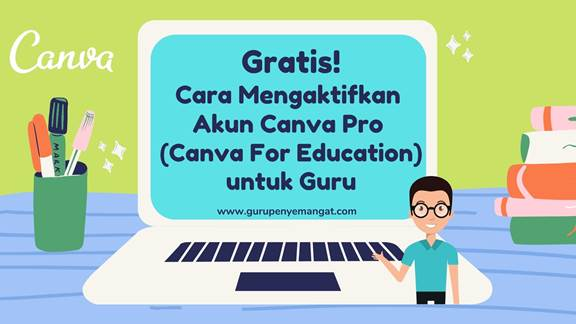 Mengaktifkan Akun Canva Pro (Canva For Education) untuk Guru