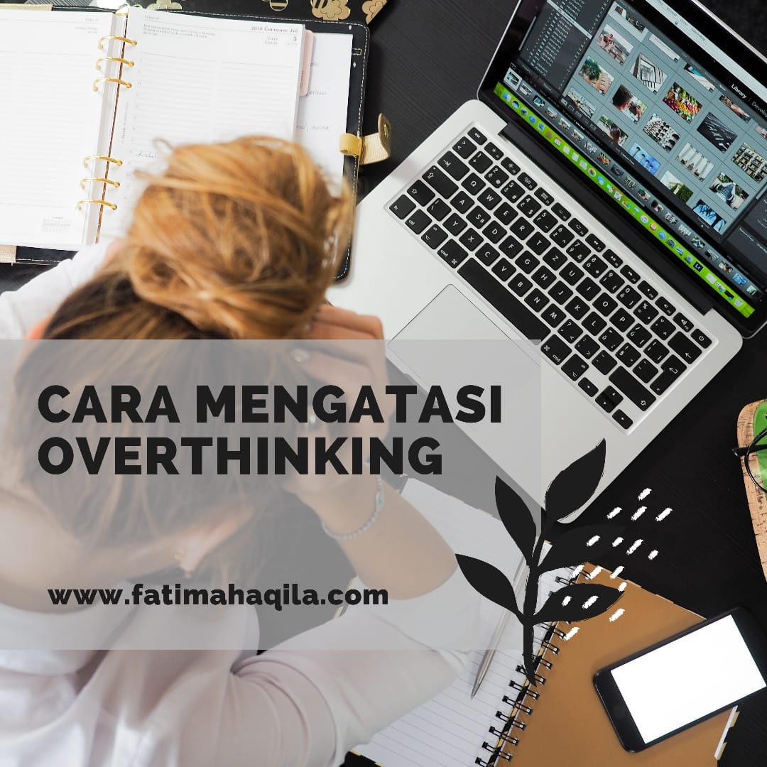 cara mengatasi overthinking