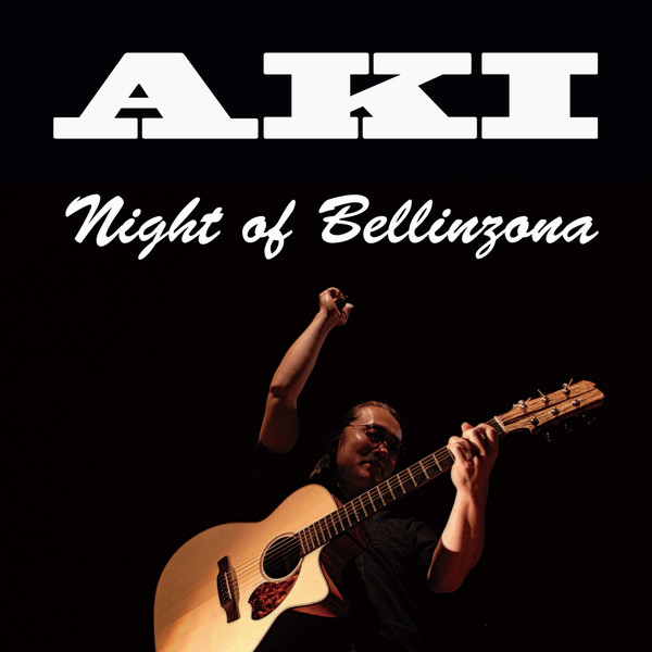 [Album] Aki – Night of Bellinzona (2016.04.20/MP3/RAR)