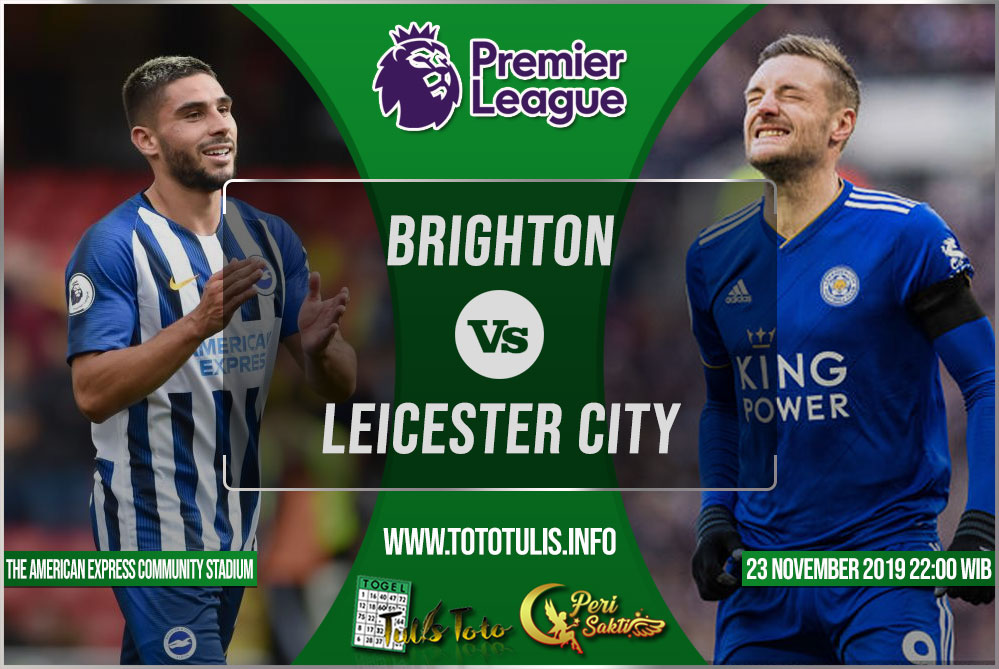 Prediksi Brighton vs Leicester City 23 November 2019