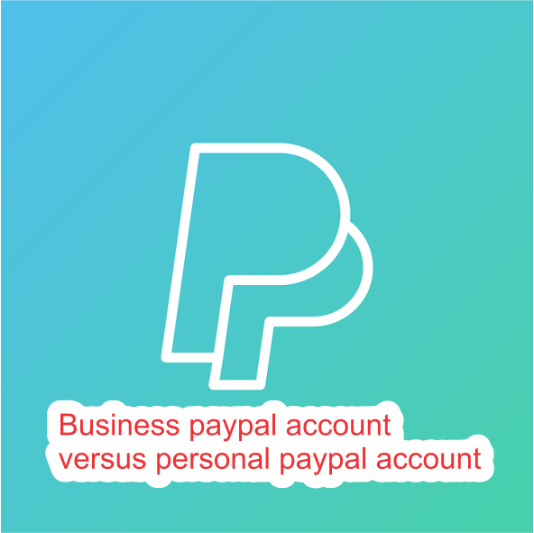 Business paypal account versus personal paypal account