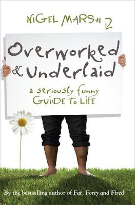 Overworked & Underlaid by Nigel Marsh