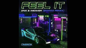 DNA, Weaver - Feel It (BIGMOO Extended Remix)