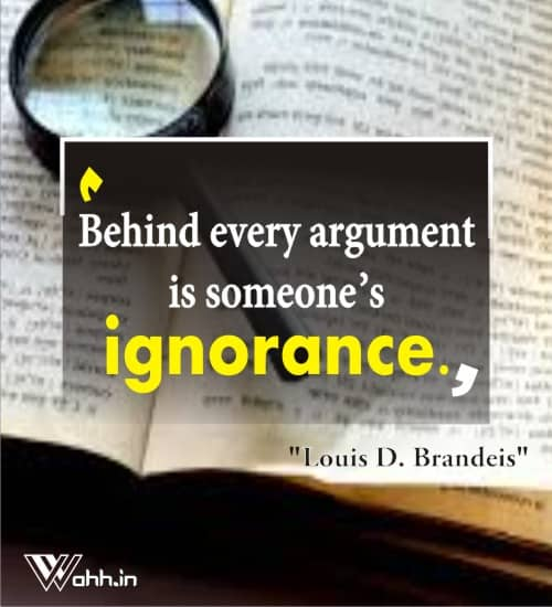 Louis-D.-Brandeis-ignorance-quotes