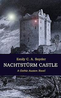 Book cover: Nachtstürm Castle: A Gothic Austen Novel by Emily C A Snyder