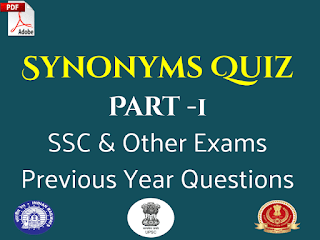 Synonyms Quiz Part - 1 ( SSC & Other Exams Previous Year Questions PDF )