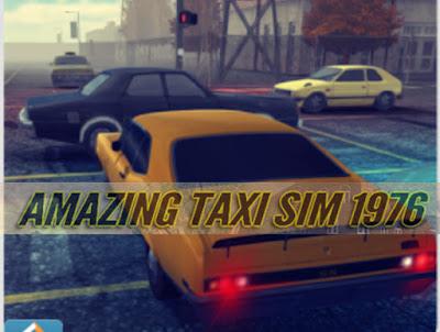 Amazing Taxi Sim 1976 Pro Mod Apk Versi Terbaru Android