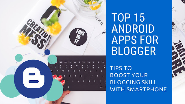 Android apps for Blogger  How to start Blogging  How to start Blogging Using SmartPhone