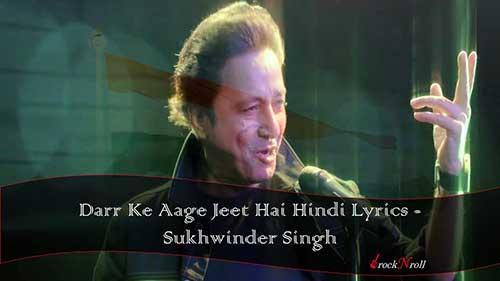 Darr-Ke-Aage-Jeet-Hai-Hindi-Lyrics-Sukhwinder-Singh