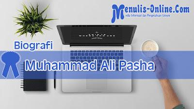 Biografi Muhammad Ali Pasha Tokoh Pembaharuan dan Modernisasi Dunia Islam