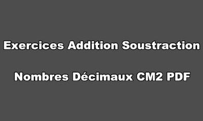 Exercices Addition Soustraction Nombres Décimaux CM2 PDF