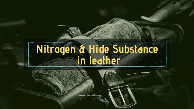 Nitrogen & Hide Substance in leather