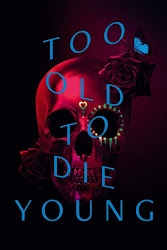 Too Old to Die Young online