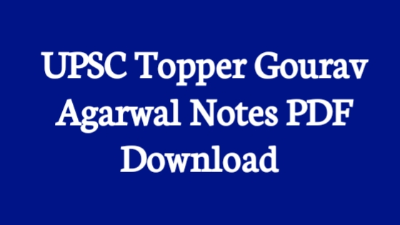 UPSC Topper Gourav Agarwal Study Notes PDF