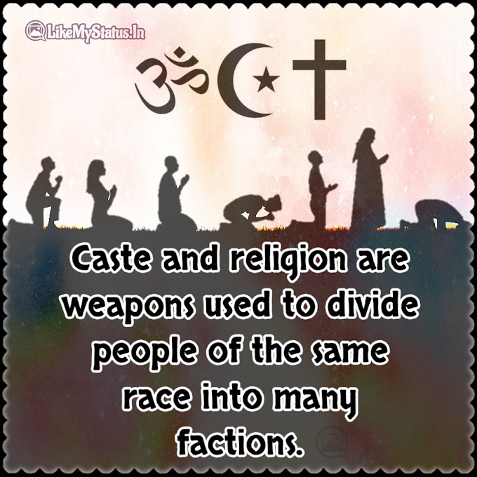 Caste and religion are weapons