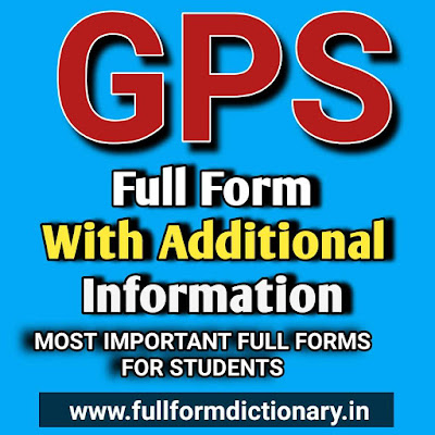 What is Full form Of GPS, full form of gps, full form for gps, the full form of gps, full form of gpsc, what is the full form of gps, what is full form of gps