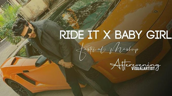 RIDE IT X BABY GIRL - ( MASHUP ) - DJ MAVIS X DJ HARSH