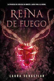 Reina de fuego | Princesa de cenizas #3 | Laura Sebastian | Montena