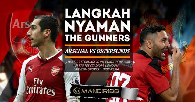 Prediksi Arsenal Vs Ostersunds FK, Jumat 23 February 2018 Pukul 03.05 WIB @ SCTV