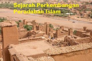 Sejarah Perkembangan Peradaban Islam