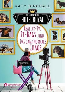 Schneiderbuch ; Katy Birchall ; Reality-Tv, IT-Bags und das ganz normale Chaos ; Mein Leben im Hotel Royal
