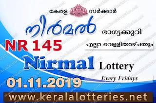 """KeralaLotteries.net, """"kerala lottery result 01 11 2019 nirmal nr 145"""", nirmal today result : 1-11-2019 nirmal lottery nr-145, kerala lottery result 1-11-2019, nirmal lottery results, kerala lottery result today nirmal, nirmal lottery result, kerala lottery result nirmal today, kerala lottery nirmal today result, nirmal kerala lottery result, nirmal lottery nr.145 results 01-11-2019, nirmal lottery nr 145, live nirmal lottery nr-145, nirmal lottery, kerala lottery today result nirmal, nirmal lottery (nr-145) 1/11/2019, today nirmal lottery result, nirmal lottery today result, nirmal lottery results today, today kerala lottery result nirmal, kerala lottery results today nirmal 1 11 19, nirmal lottery today, today lottery result nirmal 1-11-19, nirmal lottery result today 1.11.2019, nirmal lottery today, today lottery result nirmal 01-11-19, nirmal lottery result today 1.11.2019, kerala lottery result live, kerala lottery bumper result, kerala lottery result yesterday, kerala lottery result today, kerala online lottery results, kerala lottery draw, kerala lottery results, kerala state lottery today, kerala lottare, kerala lottery result, lottery today, kerala lottery today draw result, kerala lottery online purchase, kerala lottery, kl result,  yesterday lottery results, lotteries results, keralalotteries, kerala lottery, keralalotteryresult, kerala lottery result, kerala lottery result live, kerala lottery today, kerala lottery result today, kerala lottery results today, today kerala lottery result, kerala lottery ticket pictures, kerala samsthana bhagyakuri"""