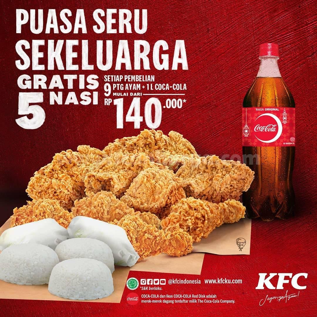 KFC Promo 9 Pcs Ayam + Cola 1 Liter + Gratis 5 Nasi mulai Rp 140.000