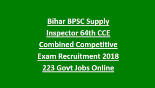 Bihar BPSC Supply Inspector 64th CCE Combined Competitive Exam Recruitment 2018 223 Govt Jobs Online