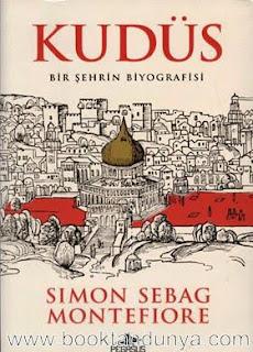 Simon Sebag Montefiore - Kudüs (Bir Şehrin Biyografisi)