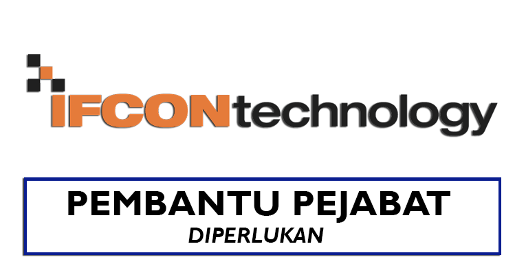 Jawatan Kosong Pembantu Pejabat di Ifcon Technology Sdn Bhd