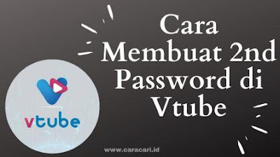Cara Membuat 2nd Password di Vtube Terbaru