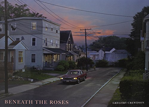 Beneath the Roses by Gregory Crewdson and Russell Banks