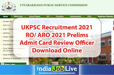 ukpsc-recruitment-2021-ro-aro-2021-prelims-admit-card-review-officer-download-online-indiajoblive.com