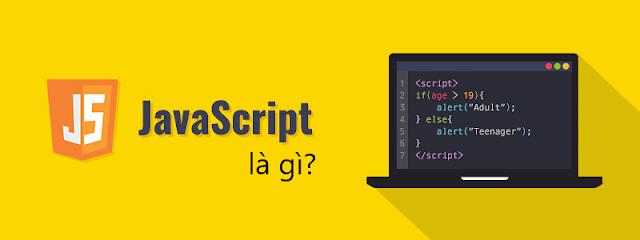 JavaScript là gì? Các kiến thức cần biết khi học lập trình JS