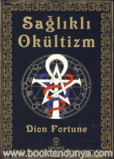 Dion Fortune - Sağlıklı Okültizm