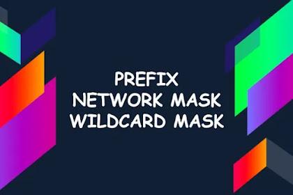 Perbedaan Prefix, Network Mask, dan Wildcard Mask